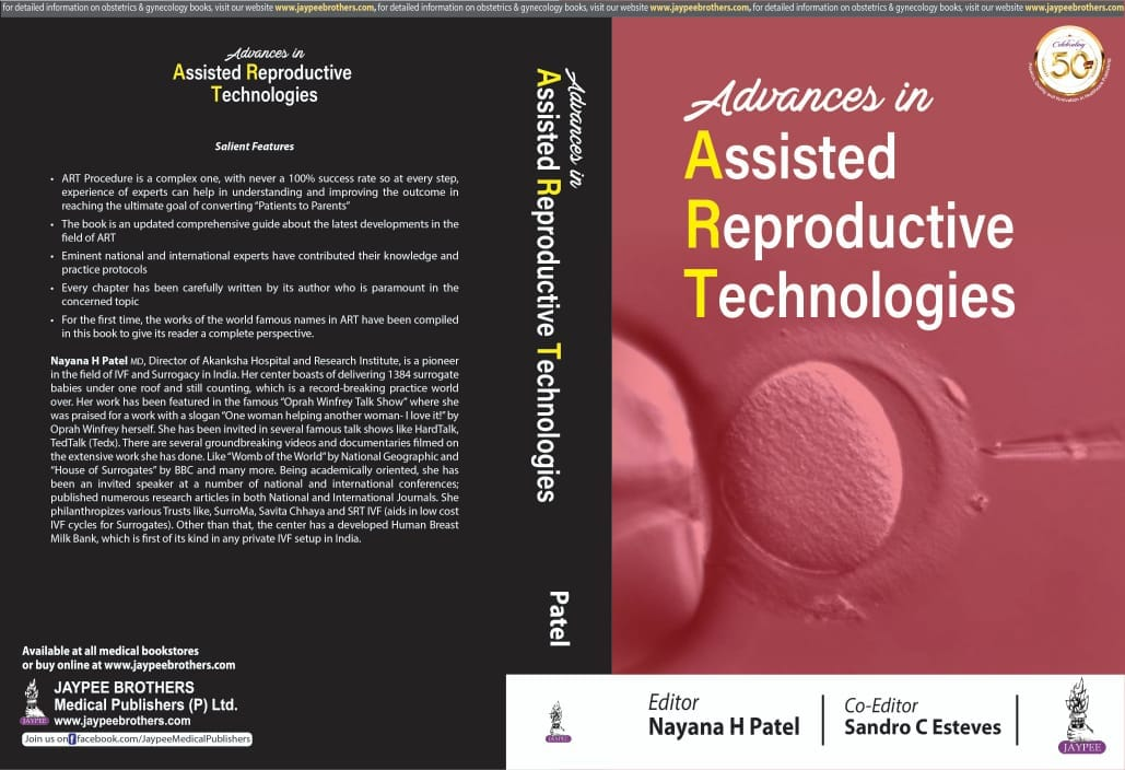 With the grace of God, support of my team and love from my patients and surrogates,it gives me great pleasure to announce the launch of my book :  Advanced in Assisted Reproductive Technologies (published by Jaypee)
